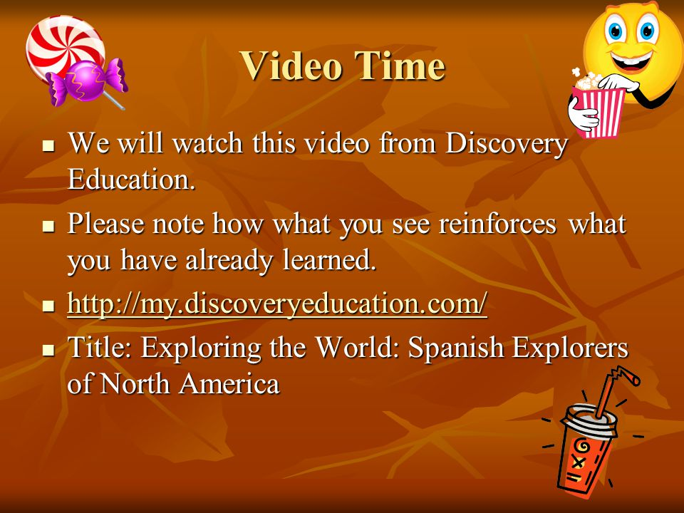 Video Time We will watch this video from Discovery Education.
