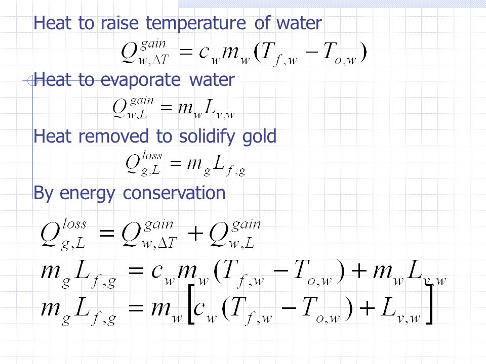Heat to raise temperature of water