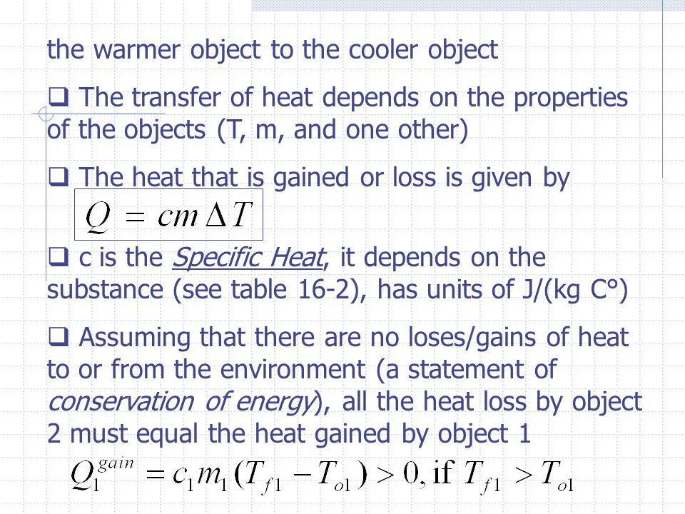 the warmer object to the cooler object