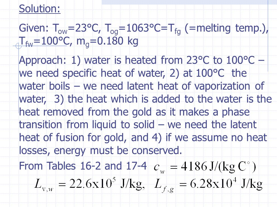 Solution: Given: Tow=23°C, Tog=1063°C=Tfg (=melting temp.), Tfw=100°C, mg=0.180 kg.