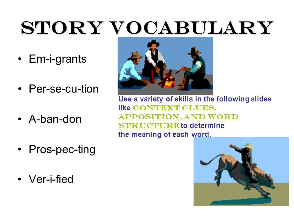 Story Vocabulary Em-i-grants Per-se-cu-tion A-ban-don Pros-pec-ting