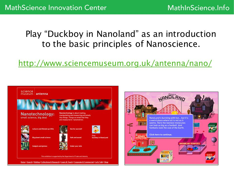 Play Duckboy in Nanoland as an introduction to the basic principles of Nanoscience.