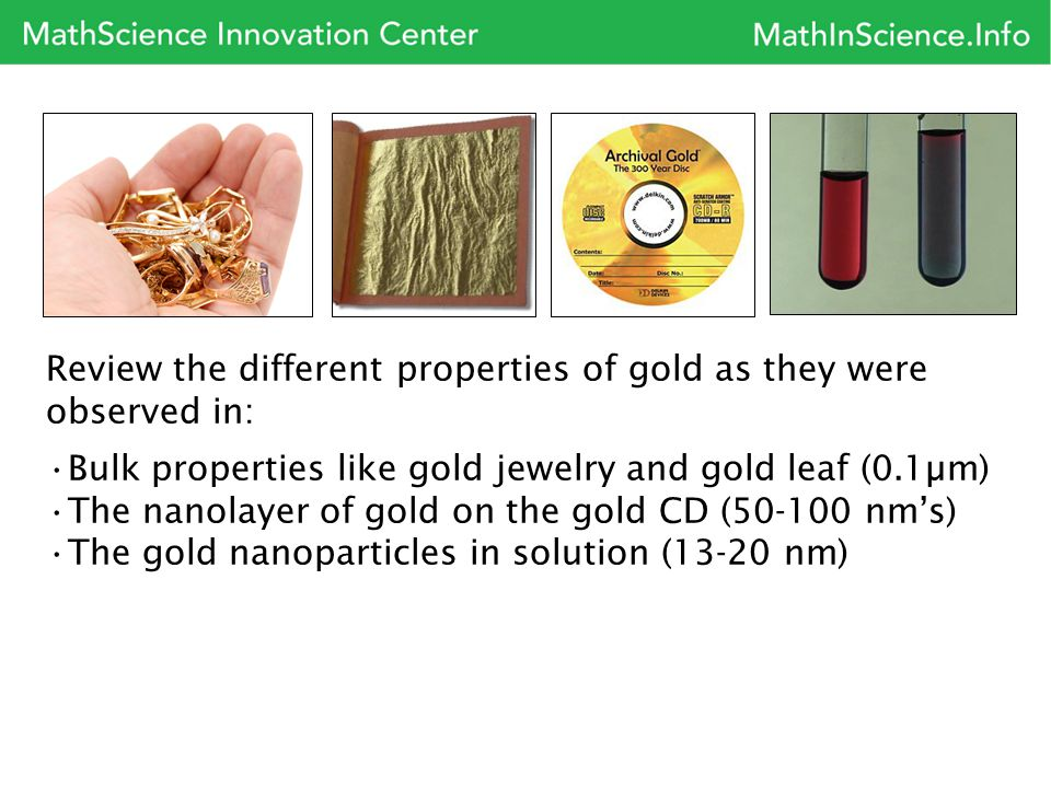 Review the different properties of gold as they were observed in: