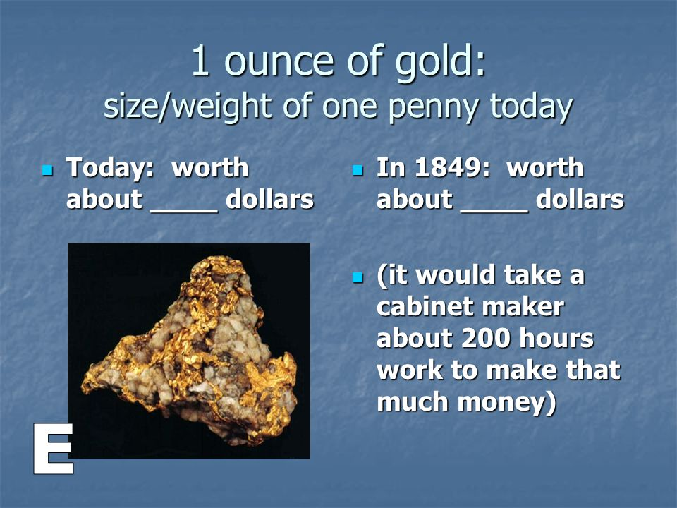 1 ounce of gold: size/weight of one penny today