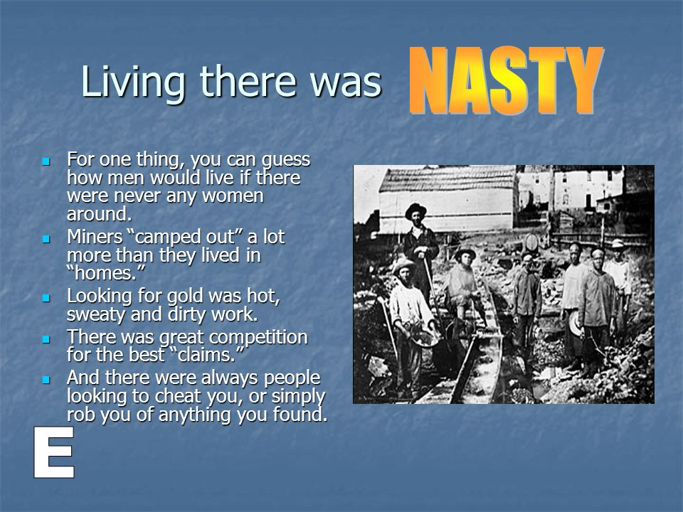 Living there was NASTY E