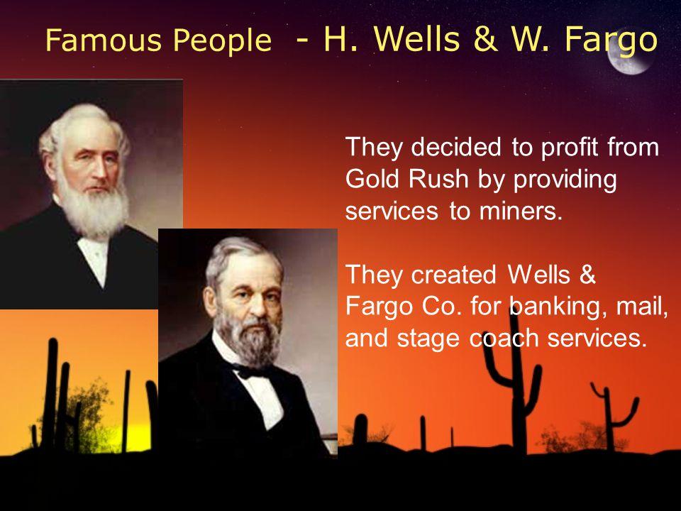 Famous People - H. Wells & W. Fargo