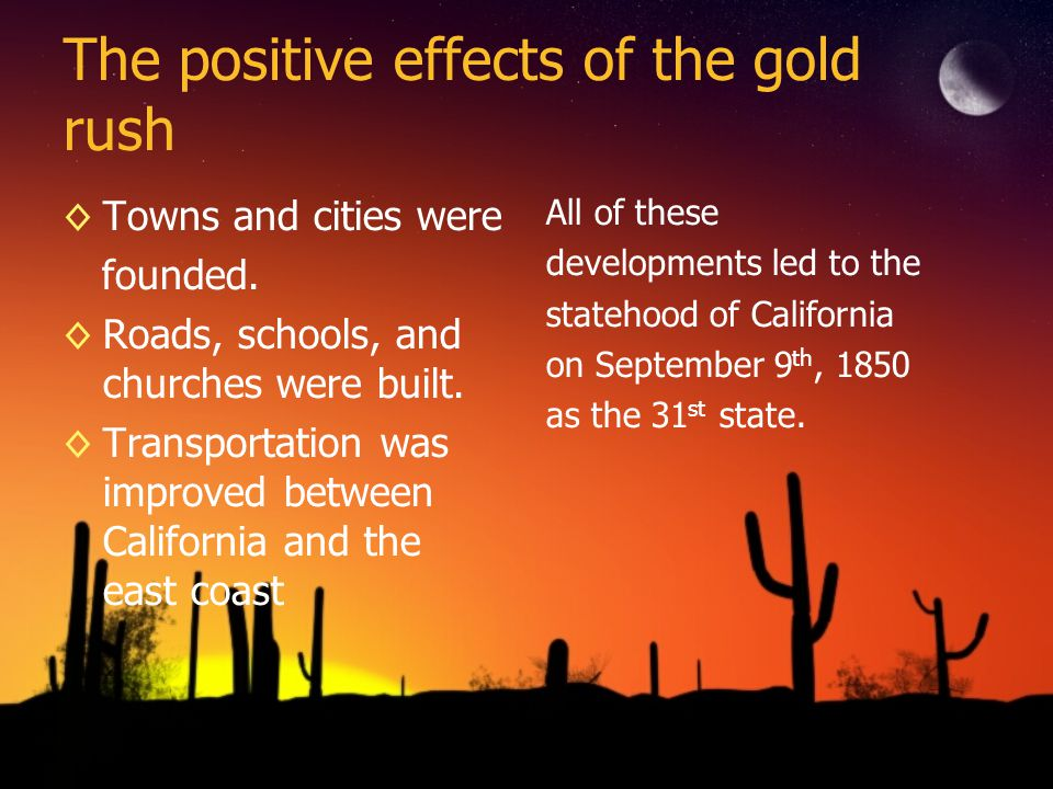 The positive effects of the gold rush