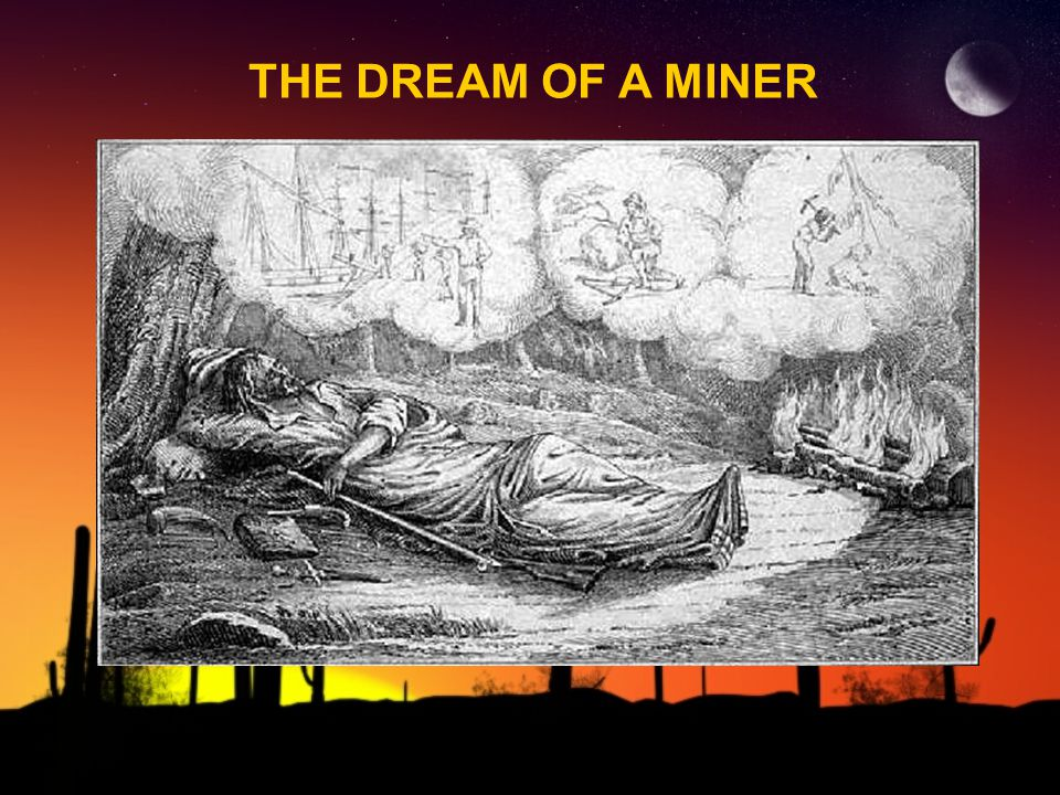 THE DREAM OF A MINER
