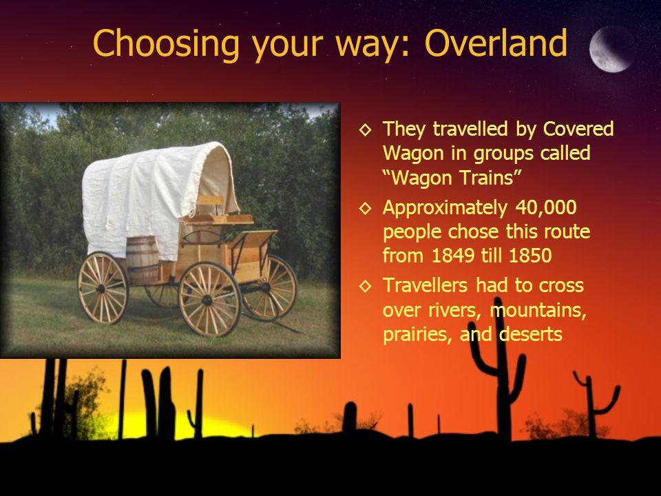 Choosing your way: Overland