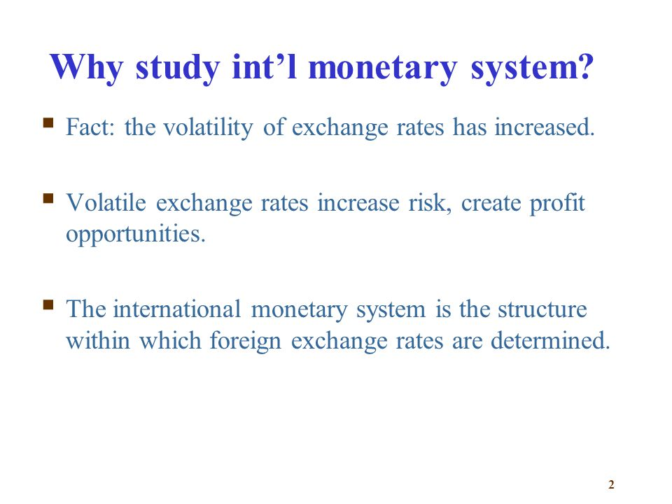 Why study int'l monetary system