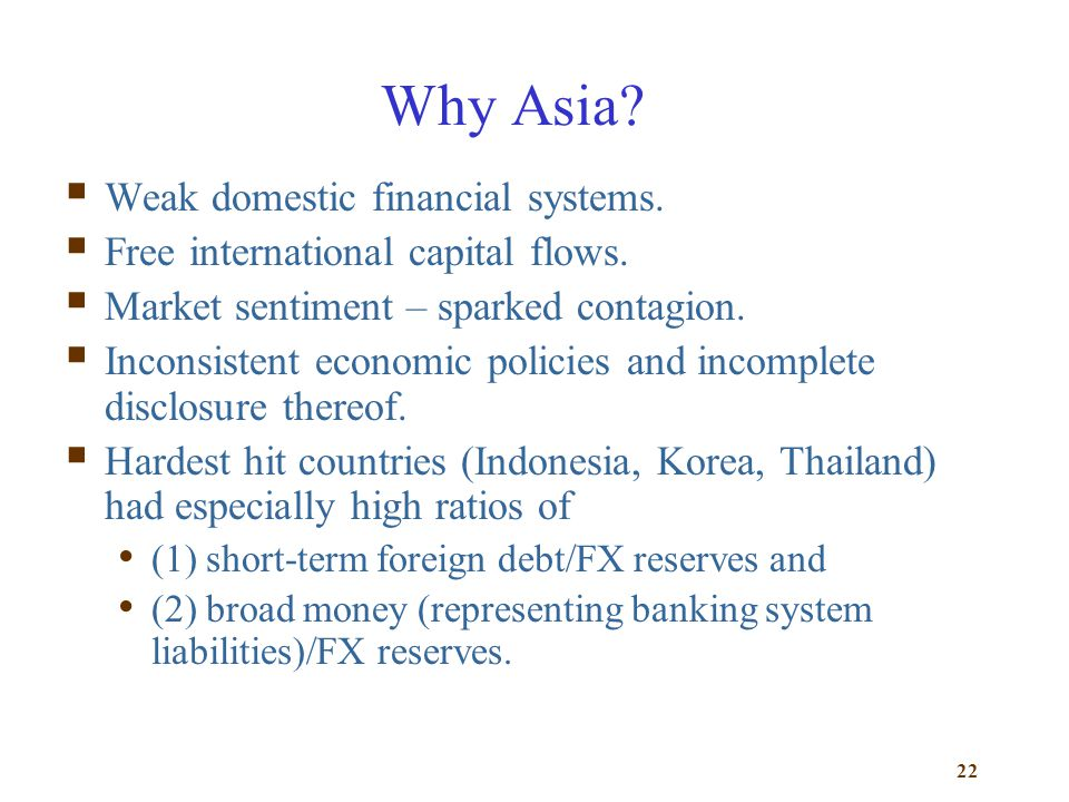Why Asia Weak domestic financial systems.