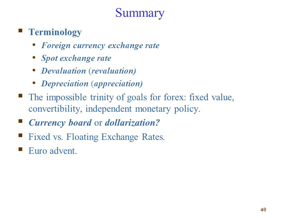 Summary Terminology. Foreign currency exchange rate. Spot exchange rate. Devaluation (revaluation)