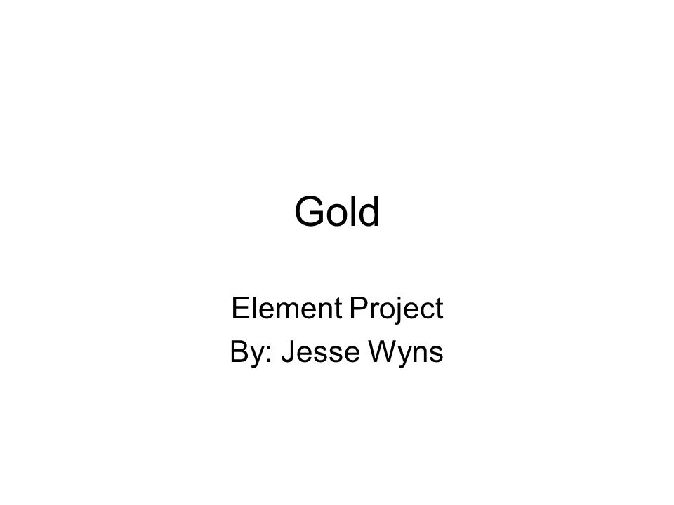 Element Project By: Jesse Wyns