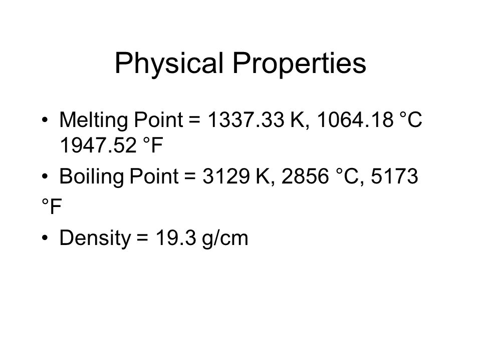 Physical Properties Melting Point = 1337.33 K, 1064.18 °C 1947.52 °F