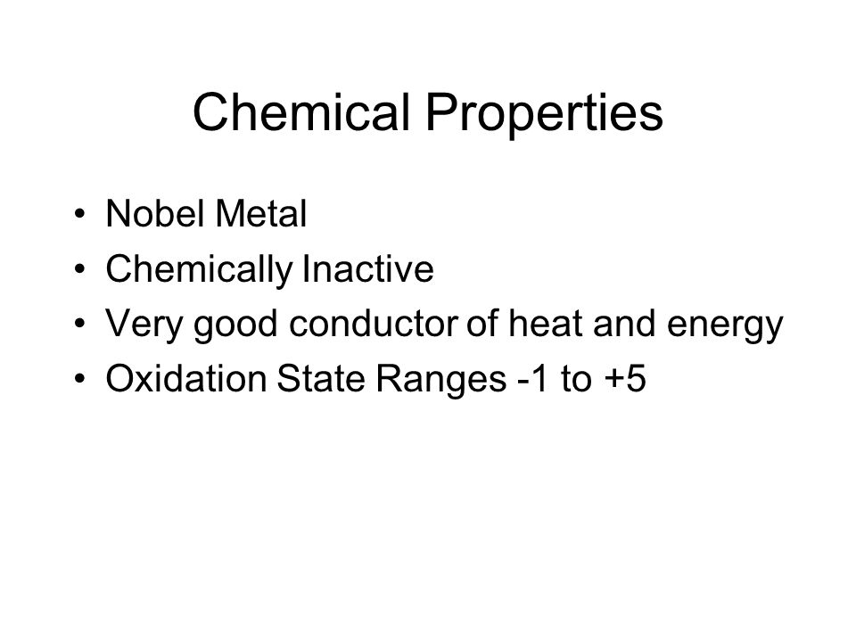 Chemical Properties Nobel Metal Chemically Inactive
