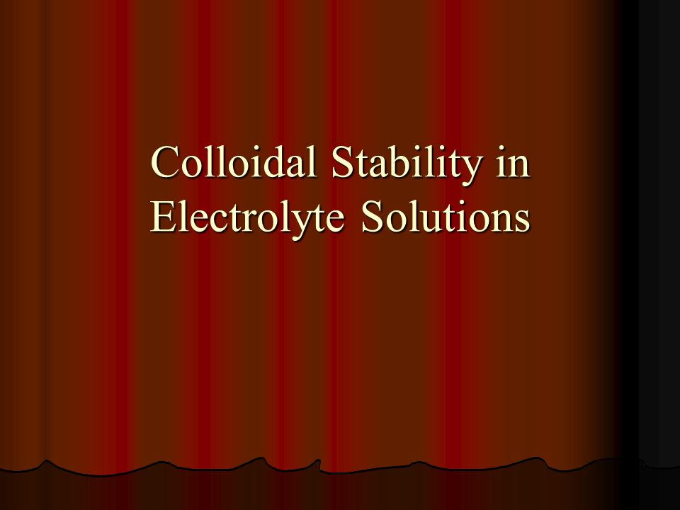 Colloidal Stability in Electrolyte Solutions