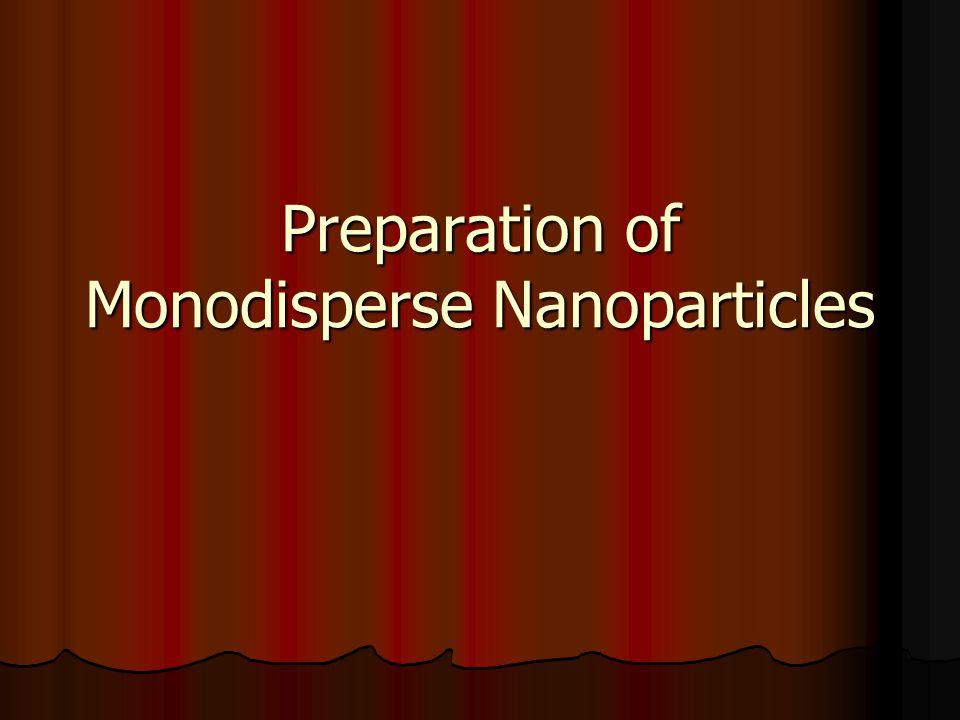 Preparation of Monodisperse Nanoparticles