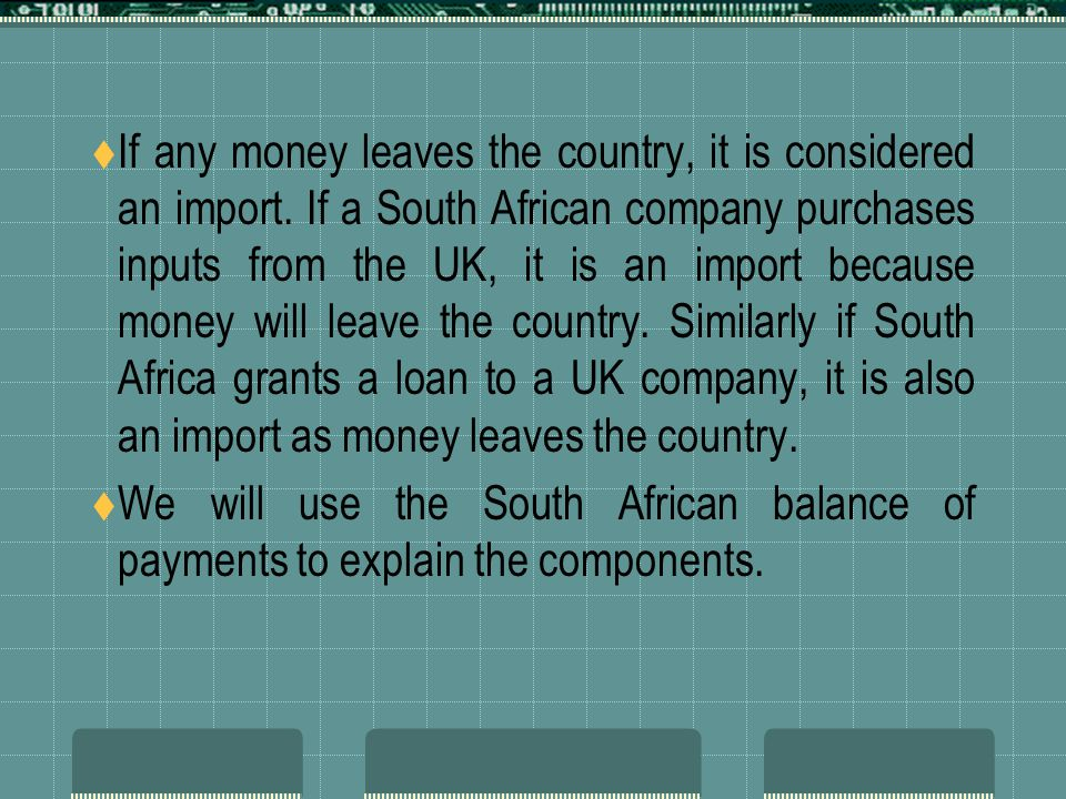 If any money leaves the country, it is considered an import