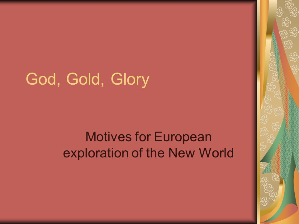 Motives for European exploration of the New World