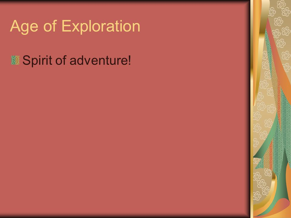 Age of Exploration Spirit of adventure!