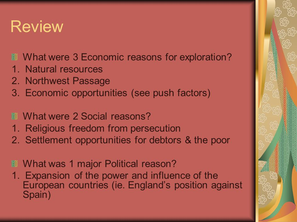 Review What were 3 Economic reasons for exploration