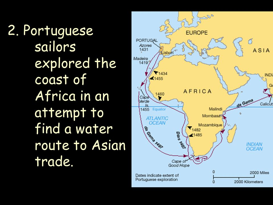 2. Portuguese. sailors. explored the. coast of. Africa in an