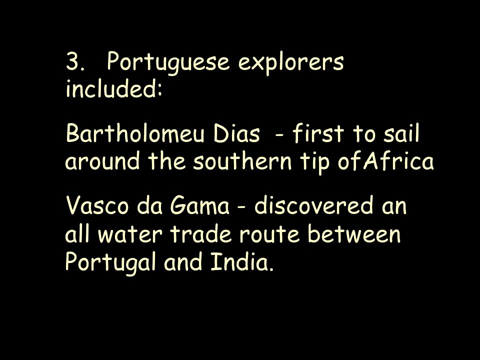 3. Portuguese explorers included: