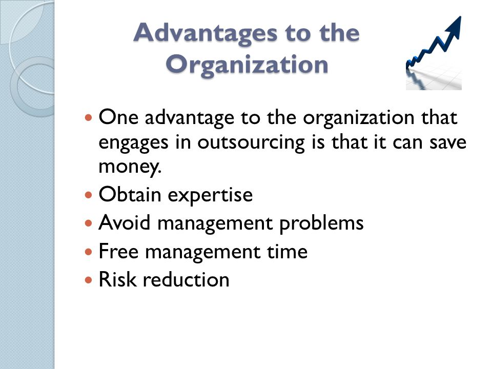 Advantages to the Organization