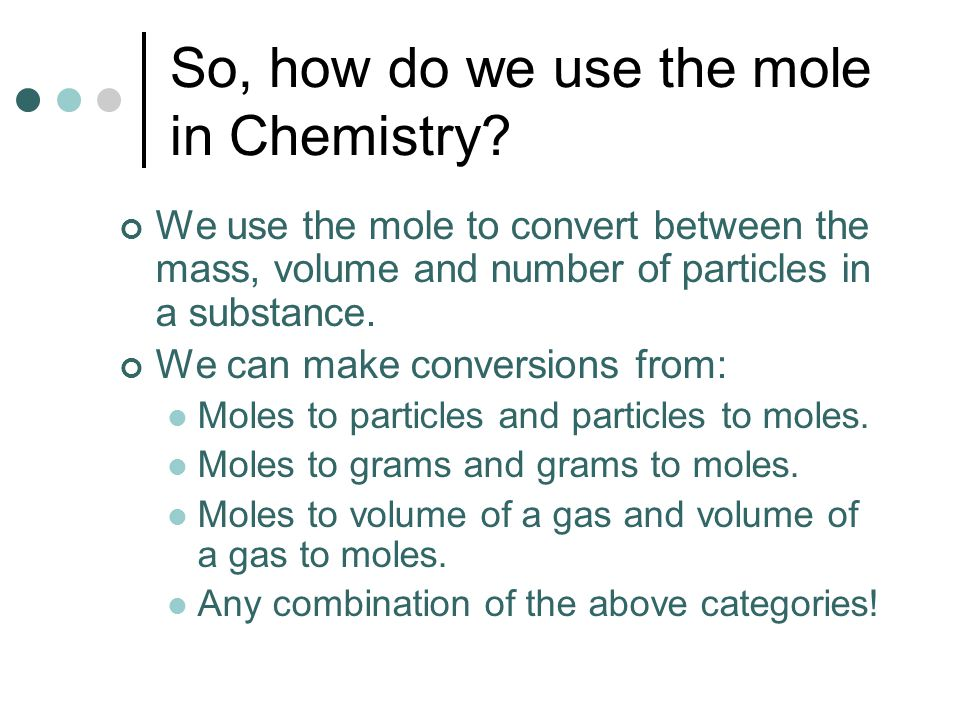 So, how do we use the mole in Chemistry