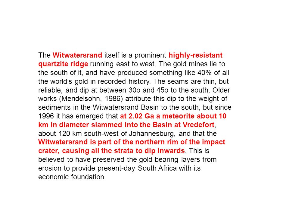 The Witwatersrand itself is a prominent highly-resistant quartzite ridge running east to west.