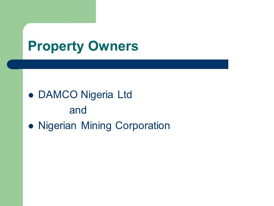 Property Owners DAMCO Nigeria Ltd and Nigerian Mining Corporation