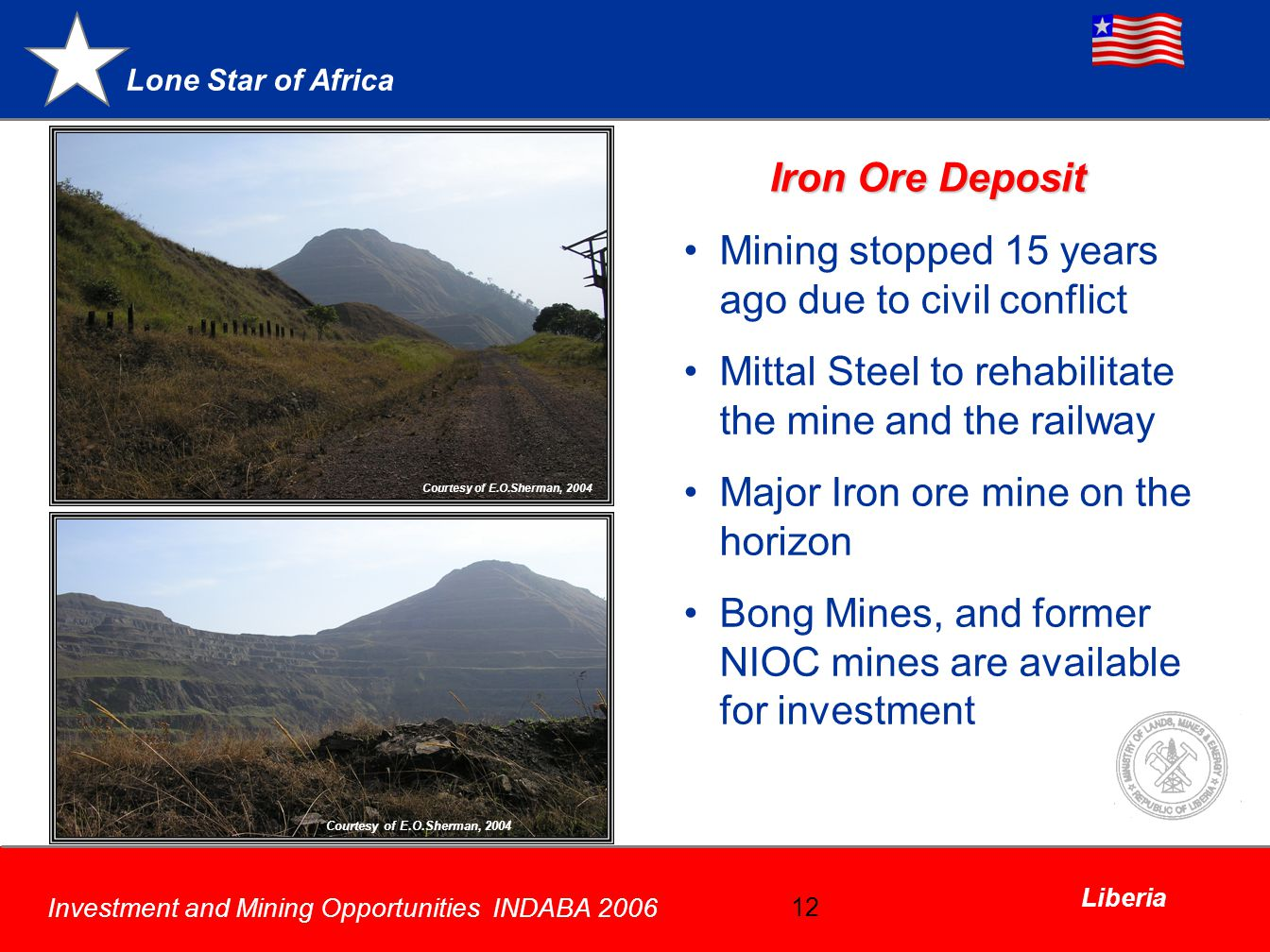 Mining stopped 15 years ago due to civil conflict
