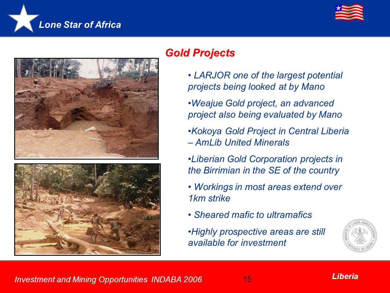 Gold Projects LARJOR one of the largest potential projects being looked at by Mano.