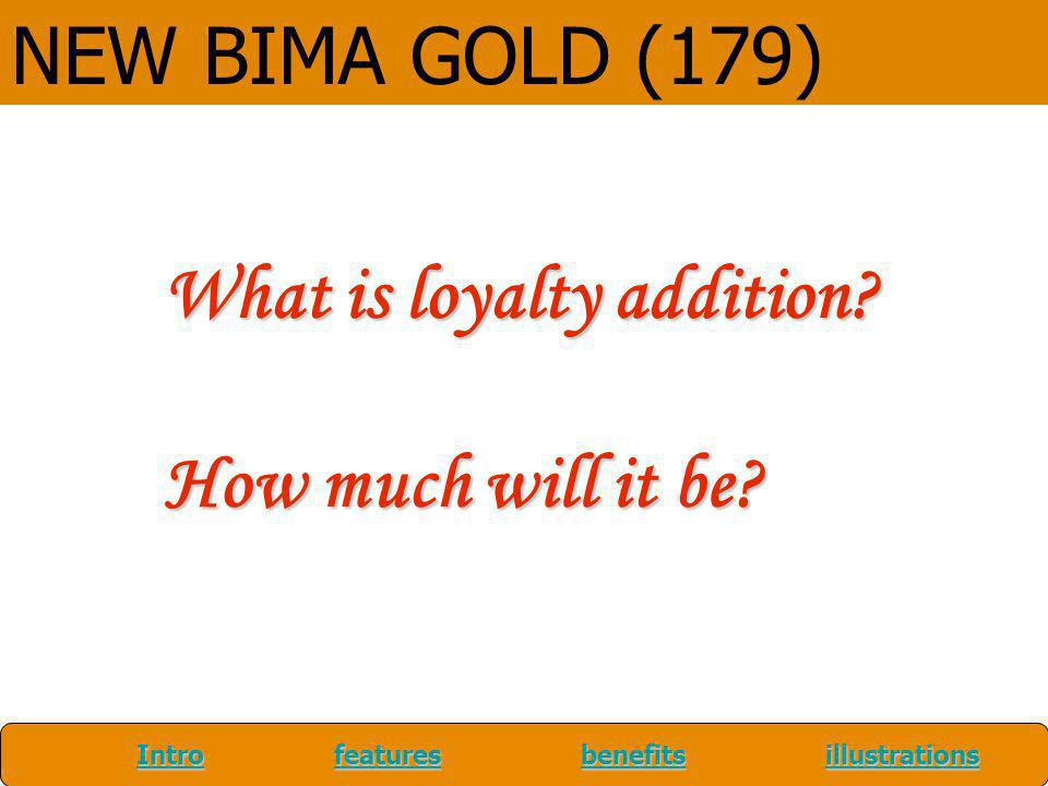 What is loyalty addition How much will it be
