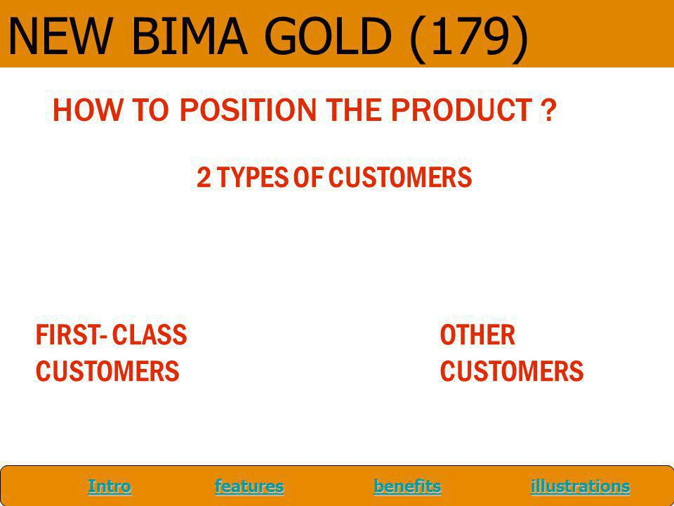 NEW BIMA GOLD (179) HOW TO POSITION THE PRODUCT 2 TYPES OF CUSTOMERS