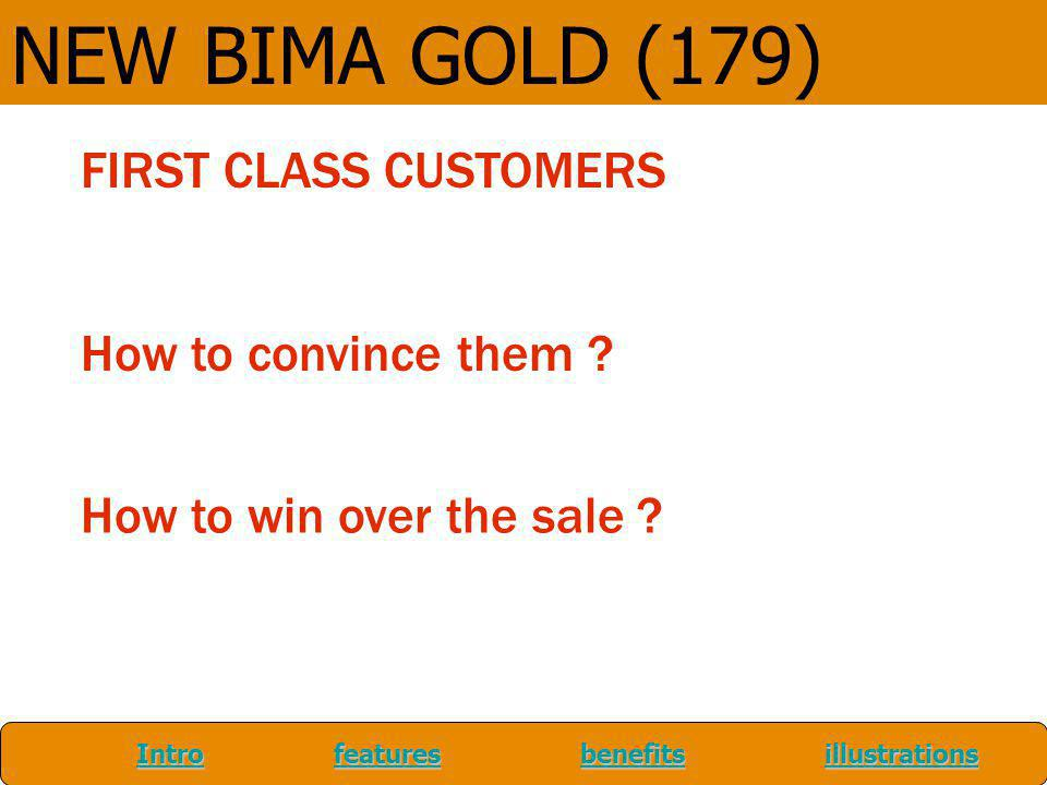 NEW BIMA GOLD (179) FIRST CLASS CUSTOMERS How to convince them
