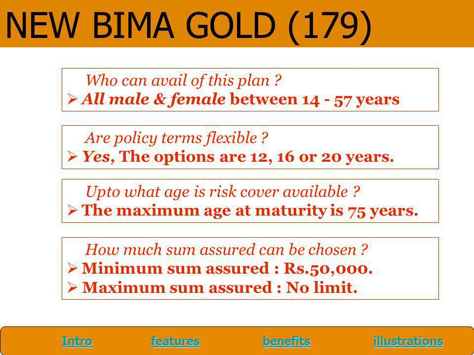 NEW BIMA GOLD (179) Who can avail of this plan