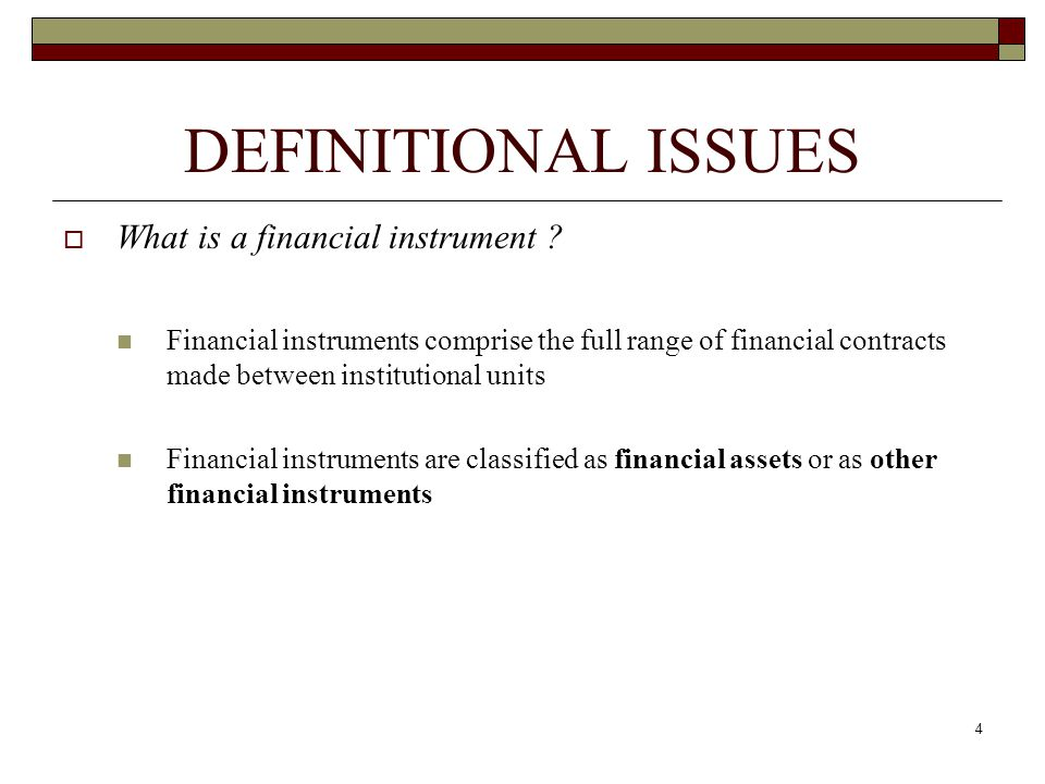 DEFINITIONAL ISSUES What is a financial instrument