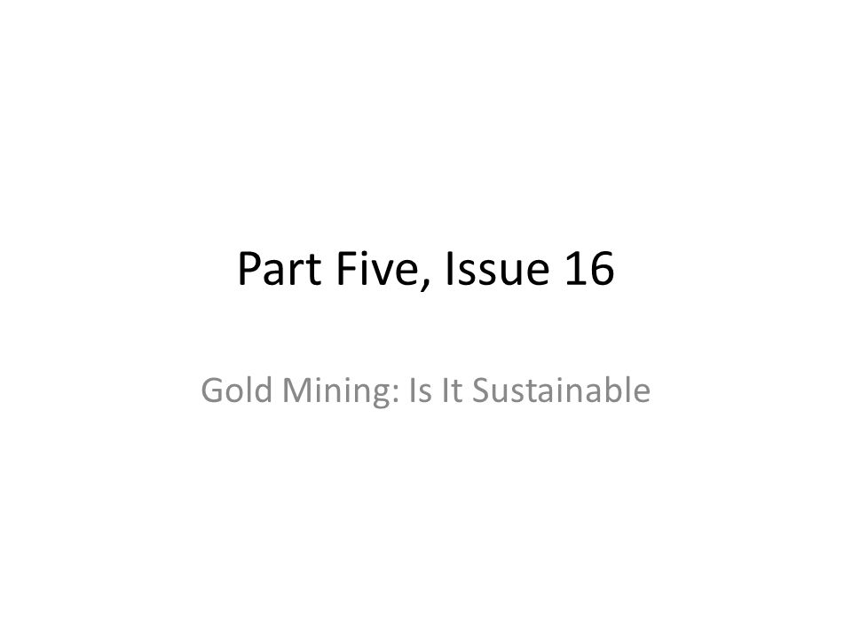 Gold Mining: Is It Sustainable