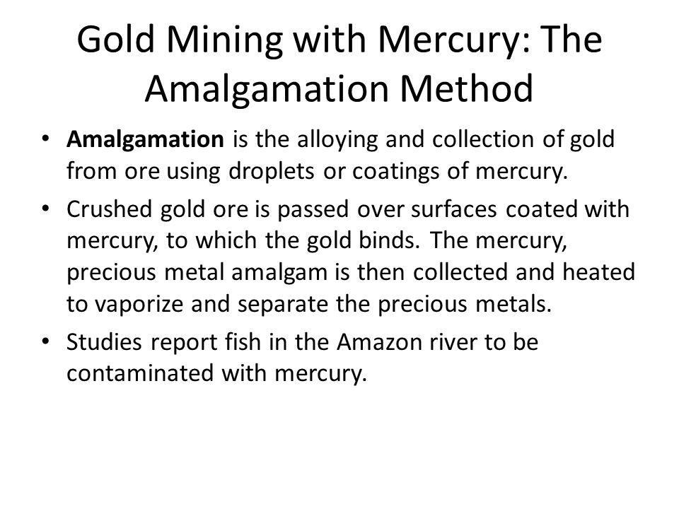 Gold Mining with Mercury: The Amalgamation Method
