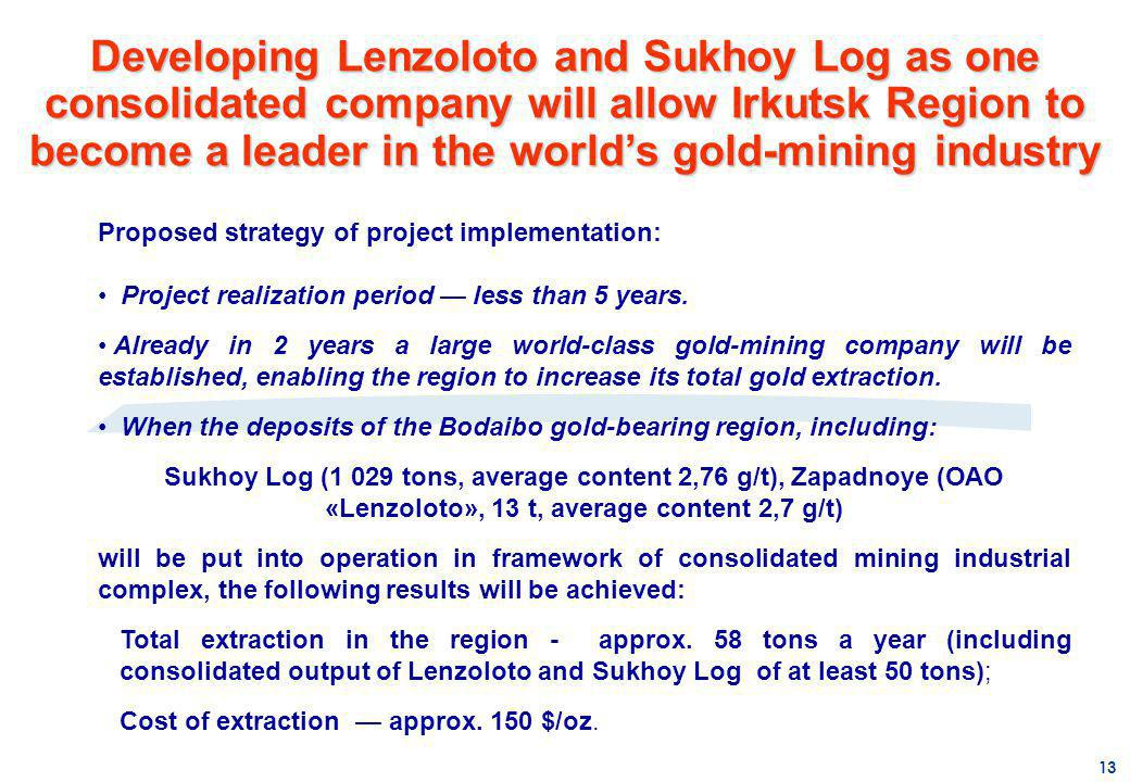 Developing Lenzoloto and Sukhoy Log as one consolidated company will allow Irkutsk Region to become a leader in the world's gold-mining industry