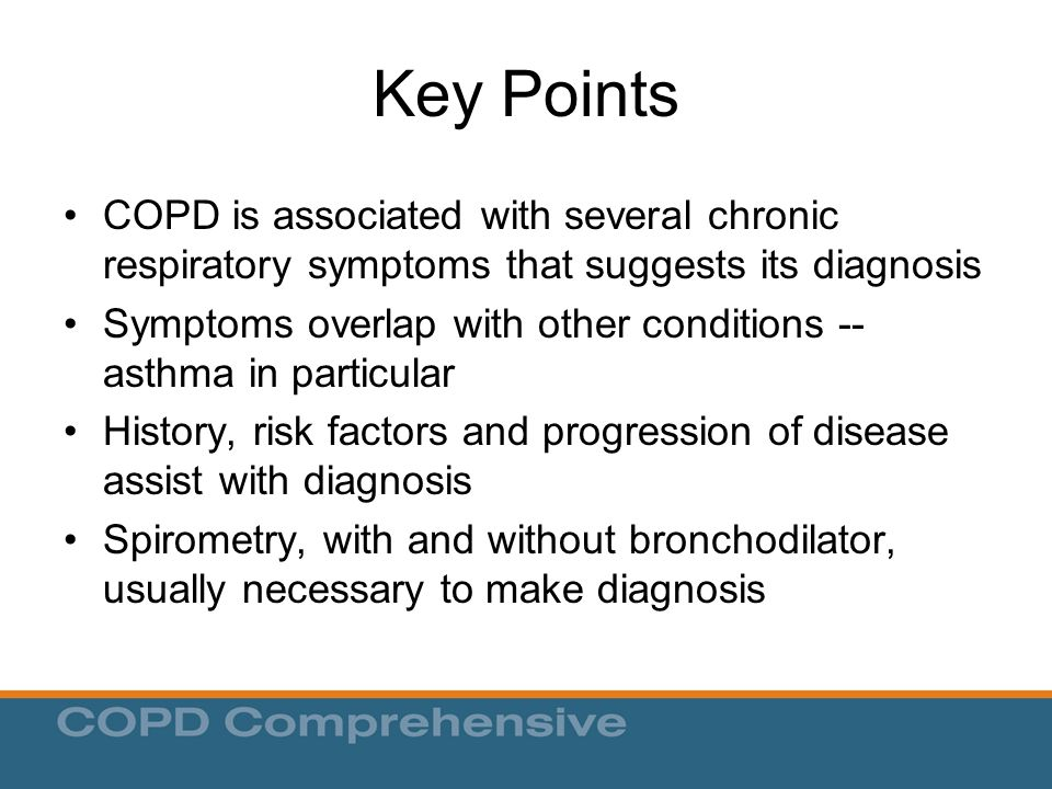 Key Points COPD is associated with several chronic respiratory symptoms that suggests its diagnosis.
