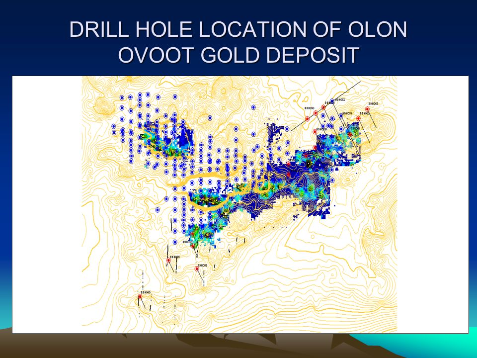 DRILL HOLE LOCATION OF OLON OVOOT GOLD DEPOSIT