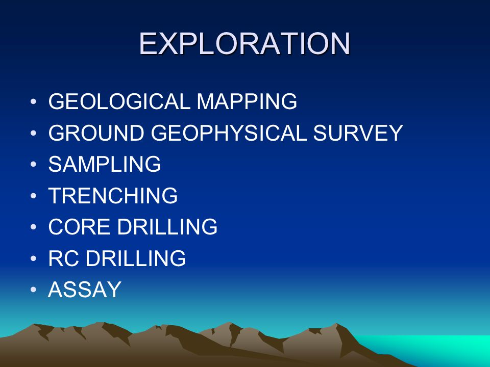 EXPLORATION GEOLOGICAL MAPPING GROUND GEOPHYSICAL SURVEY SAMPLING