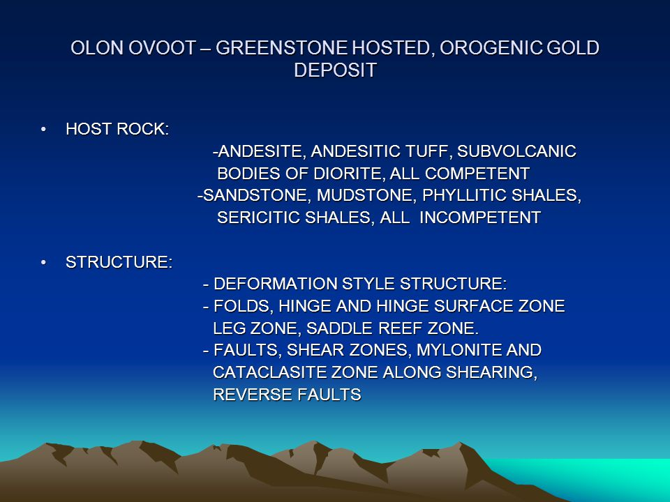 OLON OVOOT – GREENSTONE HOSTED, OROGENIC GOLD DEPOSIT