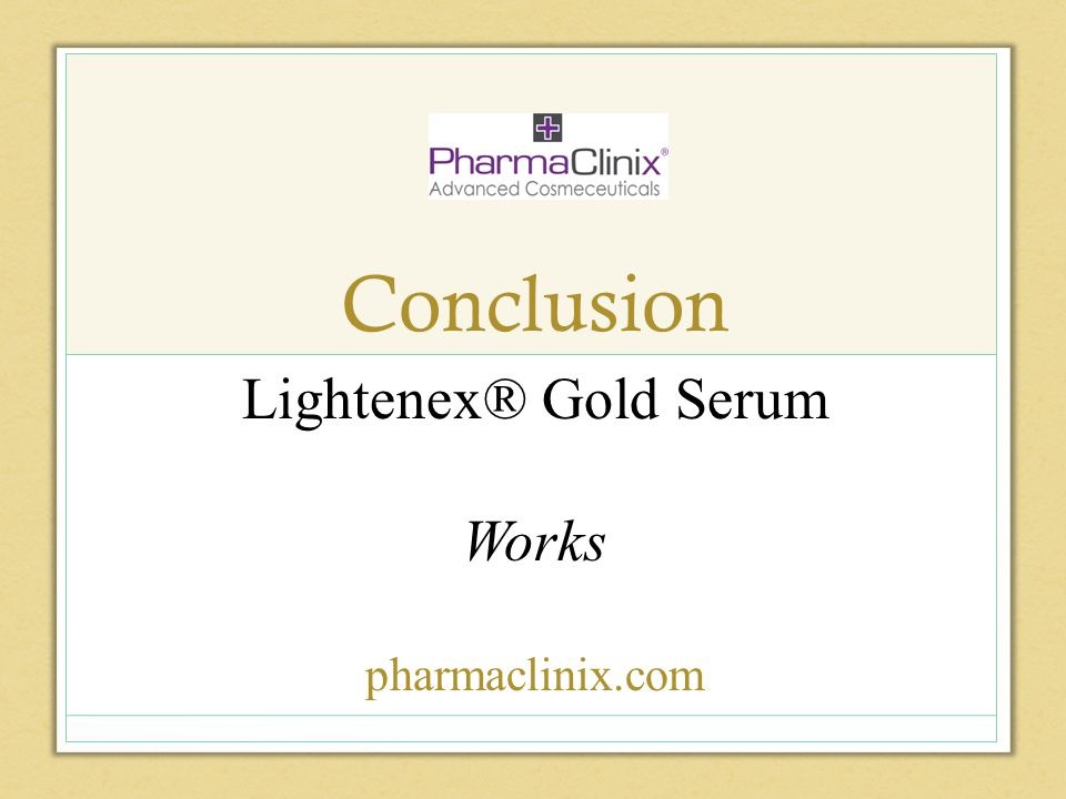 Conclusion Lightenex® Gold Serum Works pharmaclinix.com