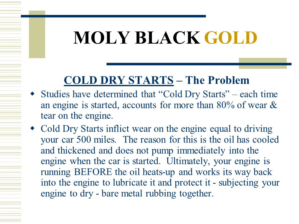 COLD DRY STARTS – The Problem