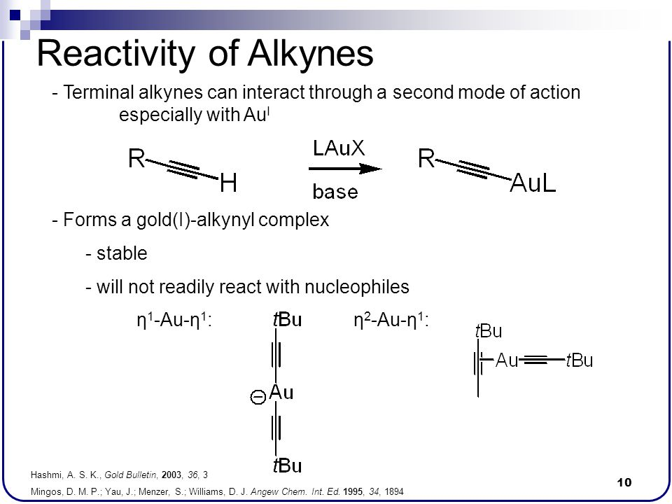 Reactivity of Alkynes - Terminal alkynes can interact through a second mode of action especially with AuI.