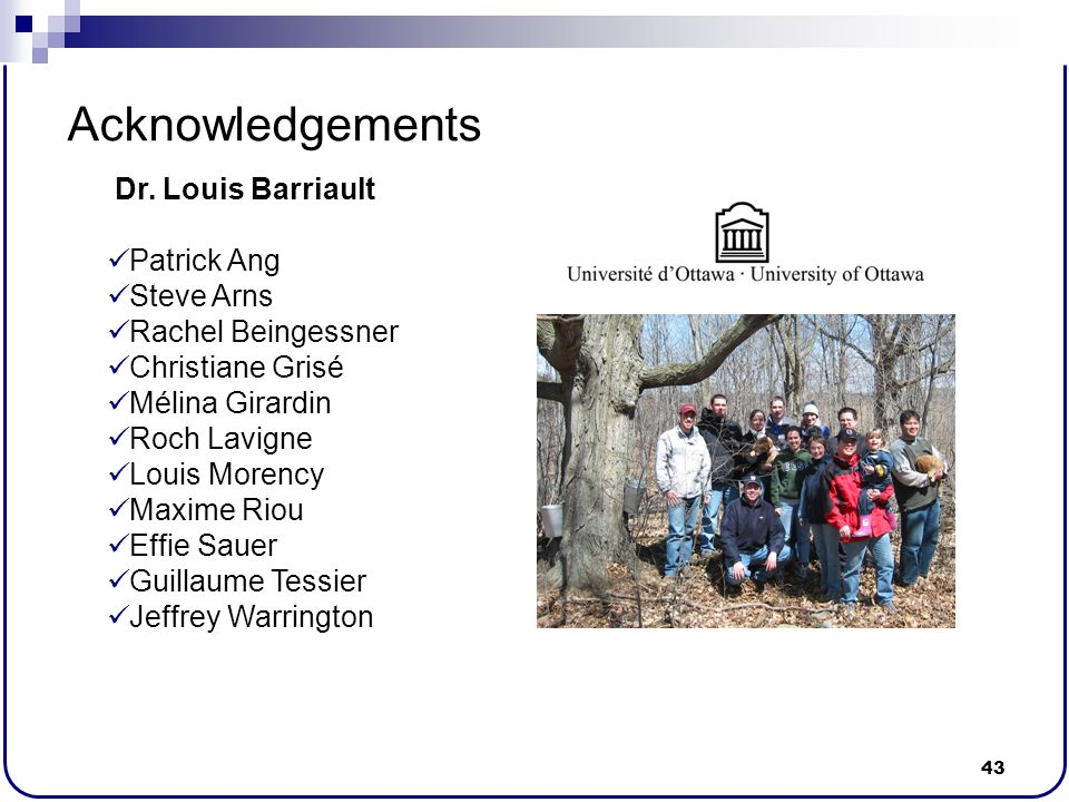 Acknowledgements Dr. Louis Barriault Patrick Ang Steve Arns