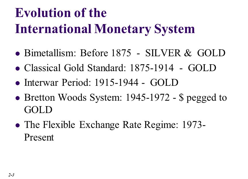 Bimetallism: Before 1875 A double standard in the sense that both gold and silver were used as money.